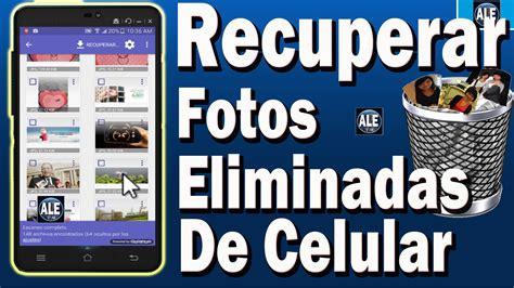 recuperar imagenes ocultas android como recuperar fotos borradas de un celular recuperar