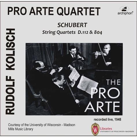 kolisch pro arte rarities schubert string quartets d