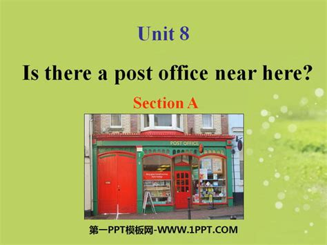 is there a post office near here ppt课件5 第一ppt