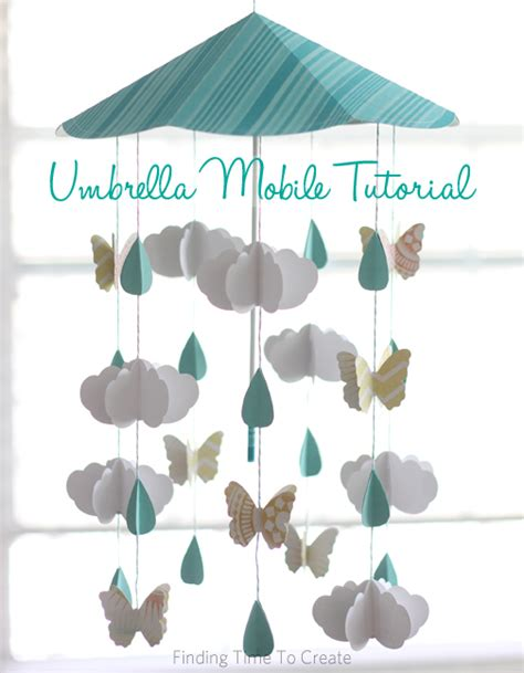umbrella mobile pattern spring umbrella mobile tutorial finding time to create