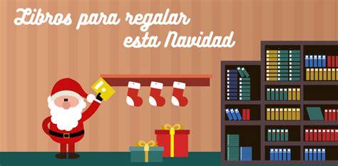 imagenes navidad y libros 12 magn 237 ficos libros para regalar esta navidad