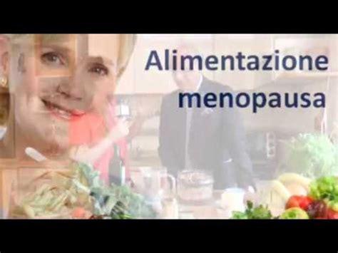 alimentazione durante la una corretta alimentazione durante la menopausa