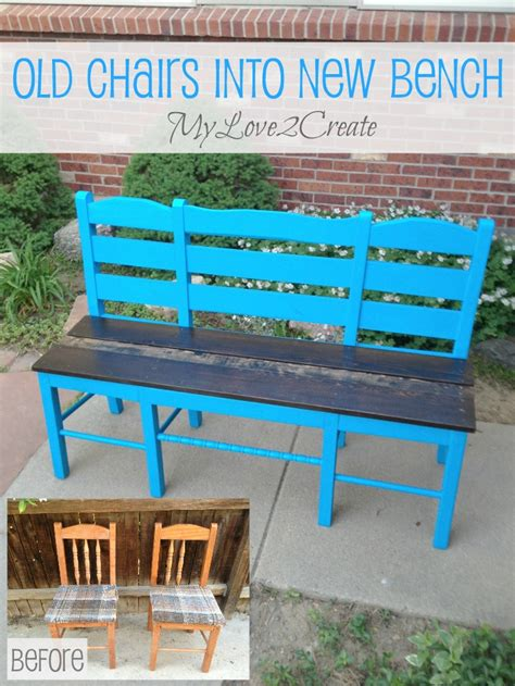 bench made from chairs old chairs into new bench my love 2 create