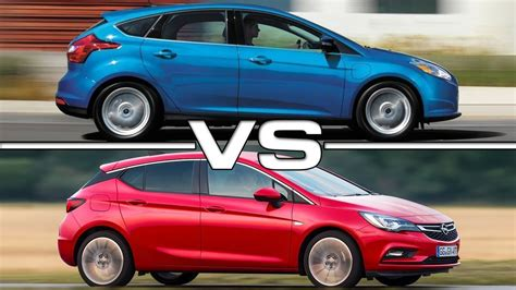 Ford Opel by 2017 Ford Focus Vs 2017 Opel Astra