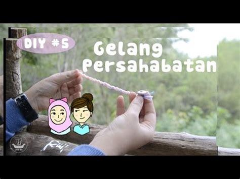 5 Gelang Persahabatan diy 5 membuat gelang persahabatan san mimpi