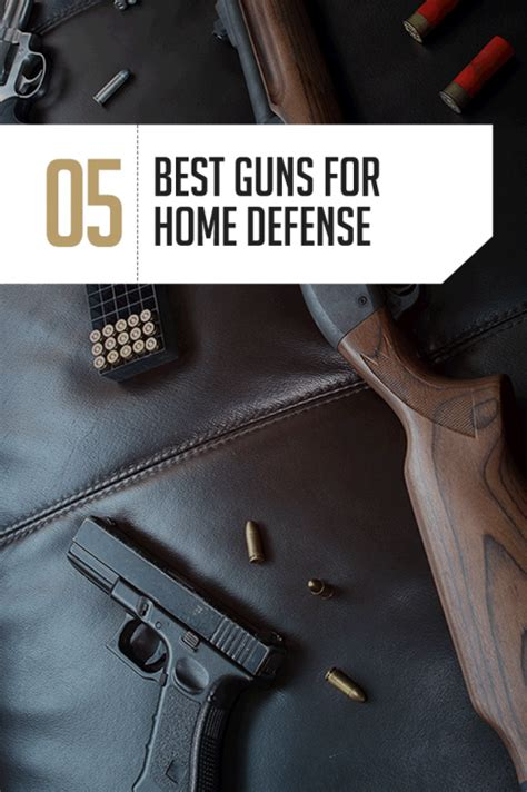 home defense gun the 5 best home defense guns