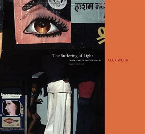 alex webb the suffering of light import it all