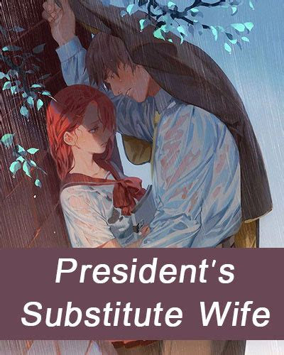 presidents substitute wife  reading  babelnovel