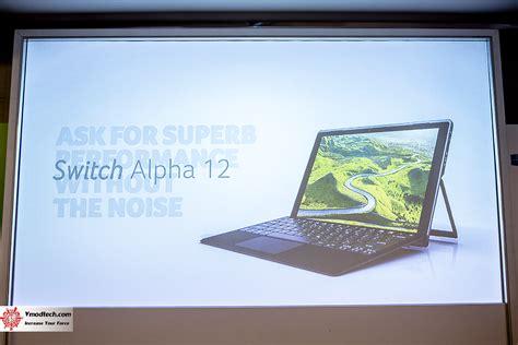 Switch Alpha 12 หน าท 1 ภาพบรรยากาศงานเป ดต ว acer switch alpha 12 และ