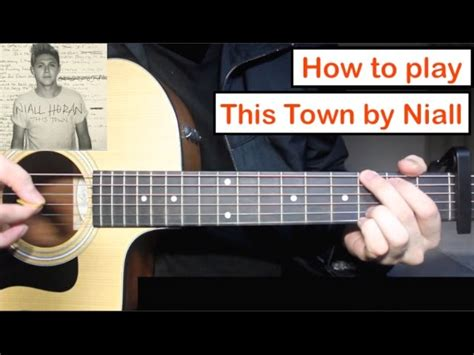tutorial guitar download niall horan this town guitar lesson tutorial how to play