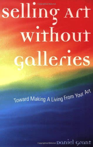 selling without galleries toward a living from your books selling tips from an fair veteran