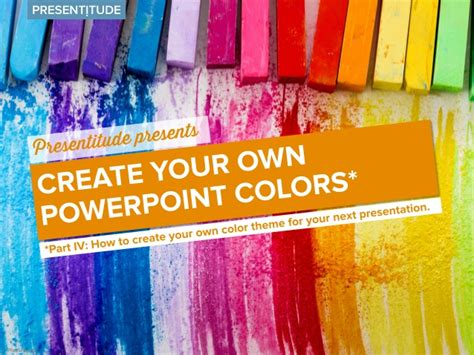 powerpoint themes make your own how to create your own color theme for your powerpoint