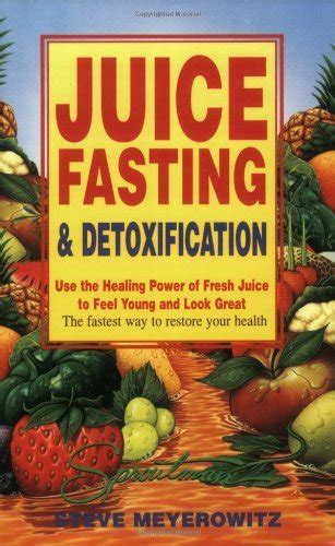 Luxembourg Fitness Detox by Juice Fasting And Detoxification Use The Healing Power Of