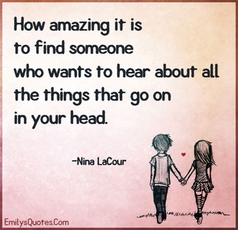 Some Find How Amazing It Is To Find Someone Who Wants To Hear About All The Things That