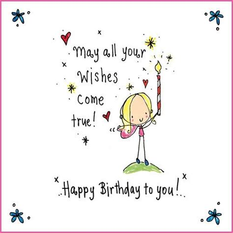 Wishes Come True May All Your Wishes Come True Happy Birthday To You