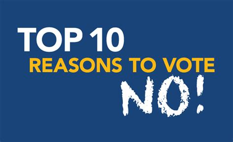 7 Reasons To Vote by Top 10 Reasons To Vote No