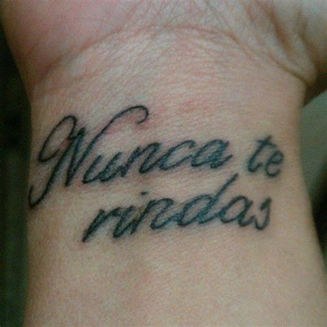 spanish tattoo quotes about love little wrist tattoo saying nunca te rindas spanish