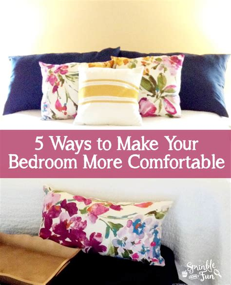 make your bed comfortable 5 ways to make your bedroom more comfortable sprinkle
