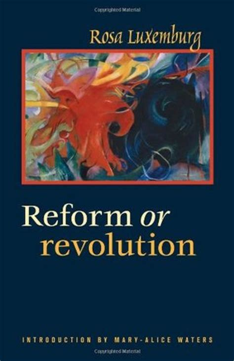 reform or revolution by rosa luxemburg reviews discussion bookclubs lists
