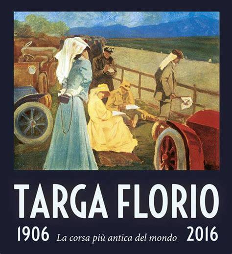 libro the automobile club of presentazione del libro targa florio 1906 2016 la corsa pi 249 antica del mondo automobile club
