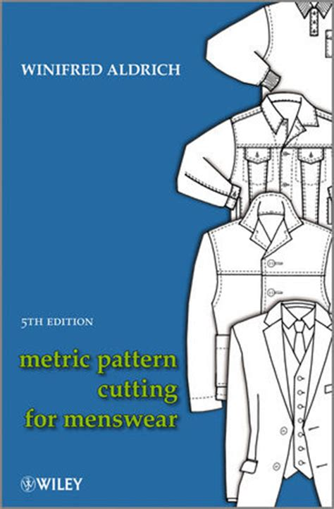 pattern cutting for menswear wiley metric pattern cutting for menswear 5th edition winifred aldrich