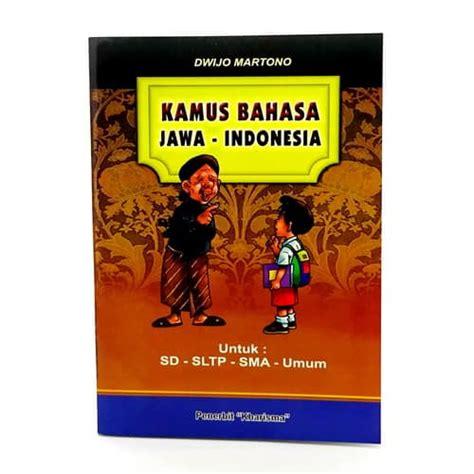 Kamus Lengkap Bahasa Indonesia Mkabdullahspd buku kamus bahasa jawa indonesia lengkap pusaka dunia