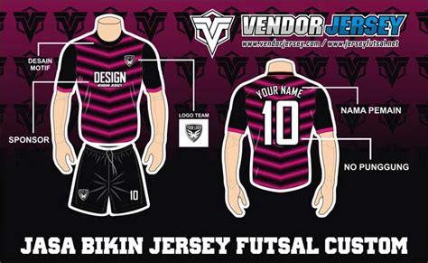 Kaos Setelan Futsal Setelan Kaos Futsal Print Vendor Jersey