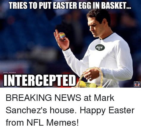 Mark Sanchez Memes - 25 best memes about easter memes and news easter