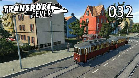wann kommt die straßenbahn transport fever 032 die stra 223 enbahn kommt