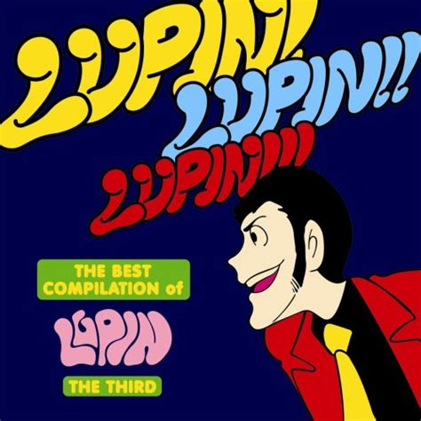 best compilations the best compilation of lupin the third lupin lupin