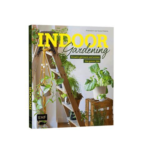 Garten Buch by Indoor Gardeing Das Neue Buch Vom Garten Fr 228 Ulein