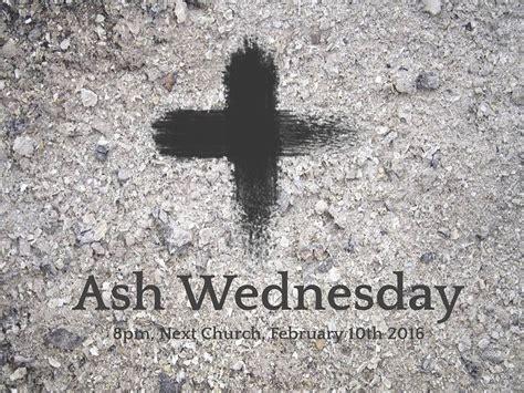 ash wednesday new year ash wednesday service next church