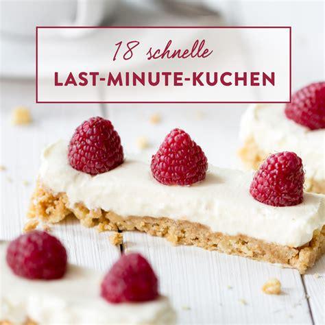 kuchen schnell backen f 252 r spontanen besuch 18 schnelle kuchen in 35 minuten