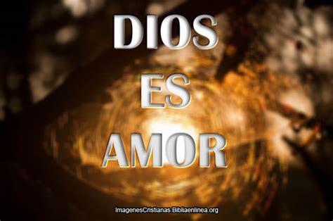 imagenes de amor a dios cristianas dios es amor im 225 genes cristianas