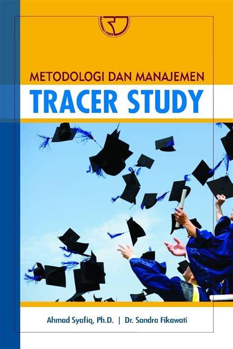 Metode Penelitian Manajemen Dan Bisnis metodologi dan manajemen tracer study rajagrafindo persada