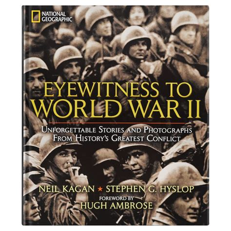 world war ii eyewitness 1409343677 eyewitness to world war ii national geographic store