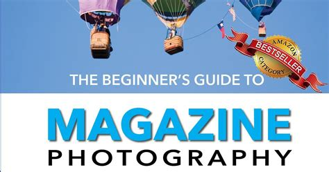 A Guide For The Profession 8e the beginner s guide to magazine photography professional secrets for fast results