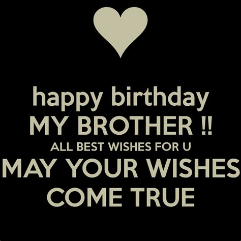 Happy Birthday My Best Wishes For You Happy Birthday My Brother All Best Wishes For You