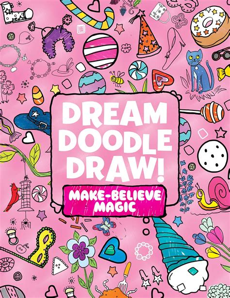how to create magic in doodle doodle draw make believe magic book by various