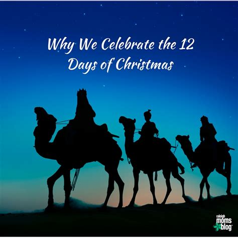 why celebrate why we celebrate the 12 days of