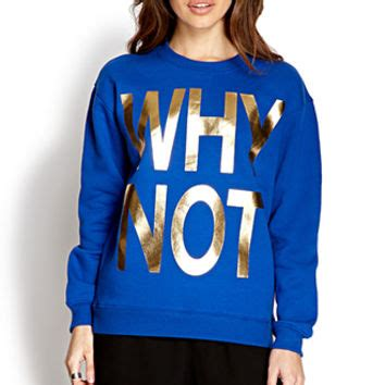 Sweater Distro Whynot Why Not Sweatshirt From Forever 21 Forever 21