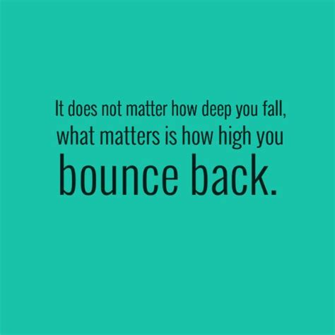 9 Ways To Bounce Back From A Up by Bounce Quotes Quotesgram