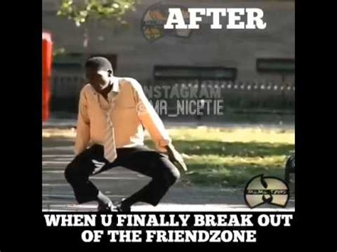how to get out of the friendzone youtube when u finally realize your out of the friend zone vine