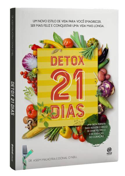 Detox 21 Dias by Biblioteca De Beaut 233 Tr 234 S Livros Para Te Ajudar A Fazer