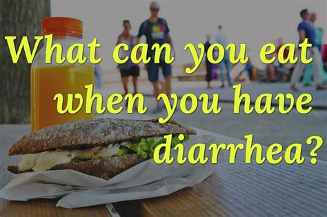 what to do if has diarrhea what to eat when you diarrhea proper guide on the food