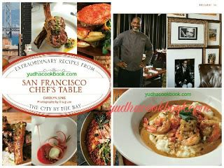 chef s table san francisco san francisco chef s table extraordinary recipes from