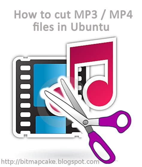 to cut a mp3 how to cut mp3 mp4 video files in ubuntu bitmapcake