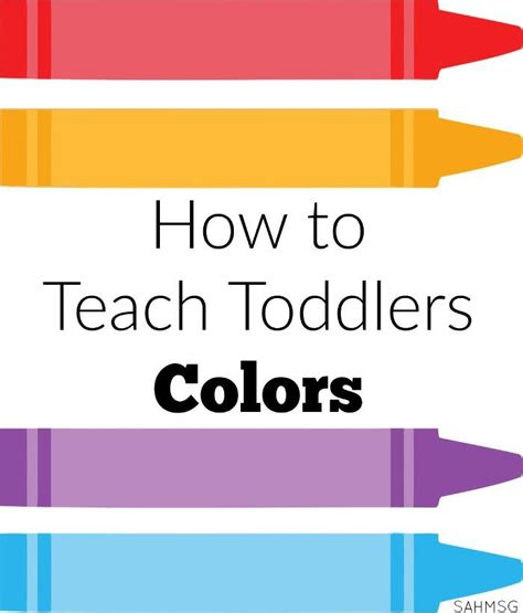 teaching colors how to teach toddlers colors toddler activities