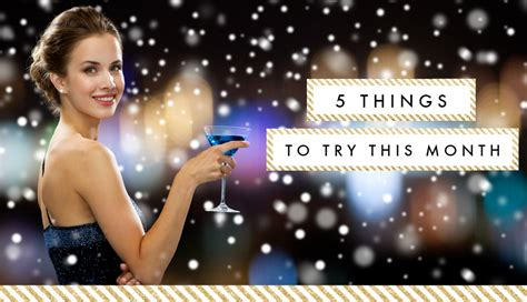 5 Things To Try This New Year by 5 Things To Try This Month January