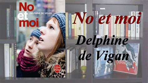 no et moi de delphine de vigan youtube no et moi de delphine de vigan youtube